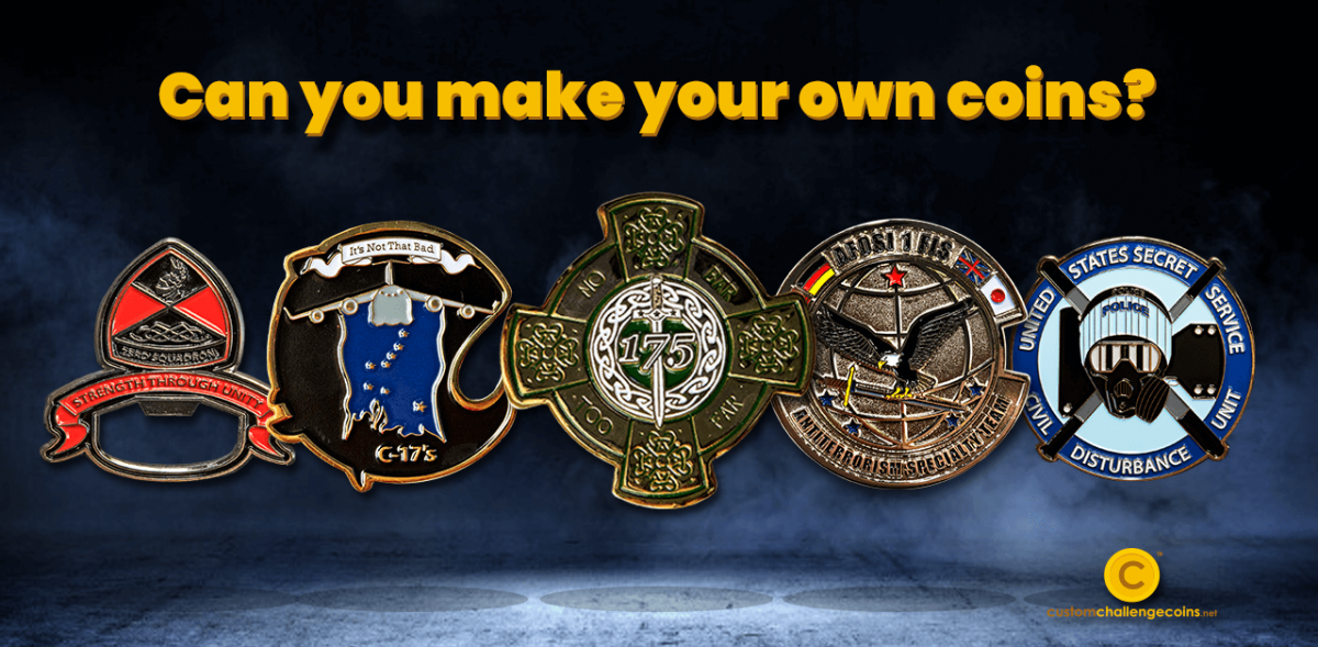 Can you make your own challenge coins?